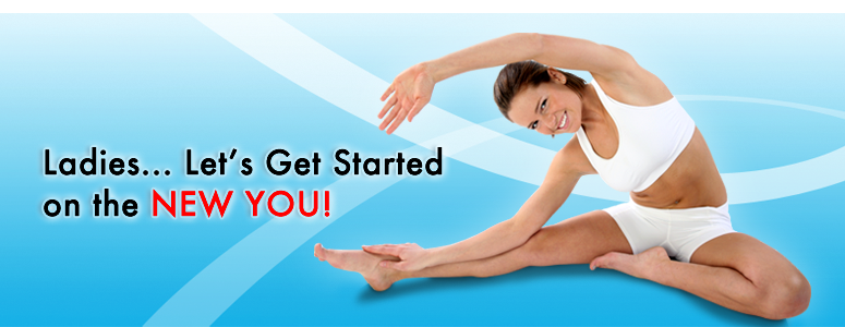 Ladies... Let's Get Started on the NEW YOU!